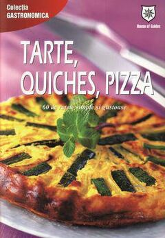 Tarte, quiches, pizza. 60 de retete simple si gustoase