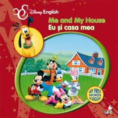 Disney English. My First Words in English. Me and My House / Eu şi casa mea