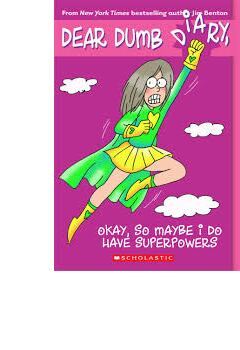 Okay, So Maybe I Do Have Superpowers (Dear Dumb Diary)
