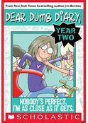 Nobody's Perfect. I'm as Close as It Gets (Dear Dumb Diary)