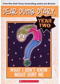 What I Don't Know Might Hurt Me (Dear Dumb Diary)