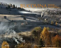 Bucovina. Ţara fagilor/Land Der Buchen/ The Land of The Beech