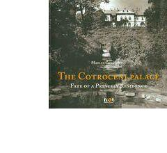 The Cotroceni Palace. Fate of a Princely Residence