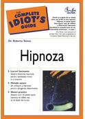 Hipnoza. The Complete Idiot's Guide