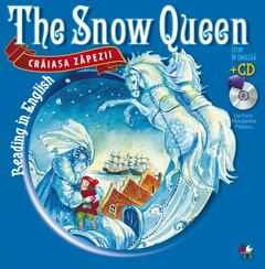 Crăiasa Zăpezii. Citim în engleză / Reading in English. The Snow Queen (Carte + CD)