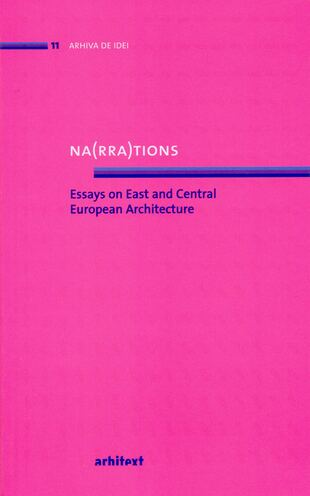Na(rra)tions. Essays on East and Central European Architecture
