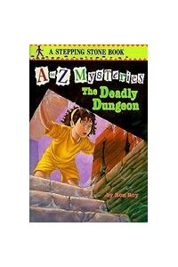 A to Z Mysteries: The Deadly Dungeon