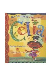 Me Llamo Celia/My Name Is Celia: La Vida de Celia Cruz/The Life Of Celia Cruz