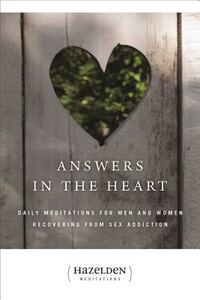Answers in the Heart: Daily Meditations for Men and Women Recovering from Sex Addiction