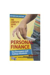 The Complete Guide to Personal Finance for Teenagers and College Students [With Workbook on Companion CD]