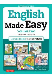 English Made Easy, Volume Two: A New ESL Approach: Learning English Through Pictures