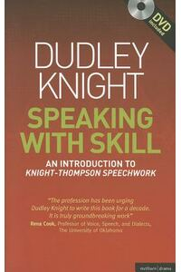 Speaking with Skill: A Skills Based Approach to Speech Training (Includes a CD)