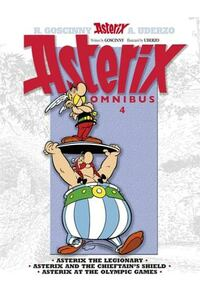 Asterix Omnibus 4: Includes Asterix the Legionary #10, Asterix and the Chieftain's Shield #11, and Asterix at the Olympic Games #12
