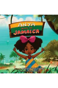 Anya Goes to Jamaica