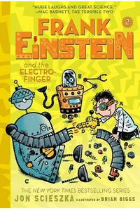 Frank Einstein and the Electro-Finger (Frank Einstein Series #2): Book Two