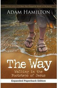 The Way, Expanded Paperback Edition: Walking in the Footsteps of Jesus