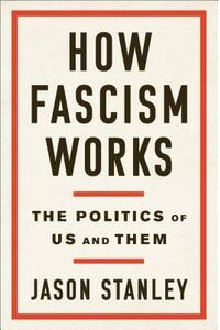 How Fascism Works: The Politics of Us and Them