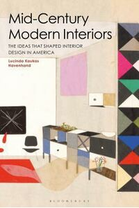 Mid-Century Modern Interiors: The Ideas That Shaped Interior Design in America