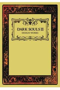 Dark Souls III: Design Works