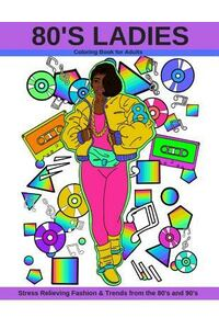 80's Ladies: Stress Relieving Fashion & Trends from the 80's and 90's