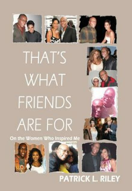 That's What Friends Are for: On the Women Who Inspired Me