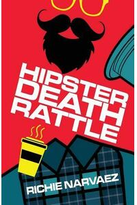 Hipster Death Rattle