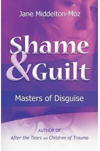 Shame & Guilt: Masters of Disguise