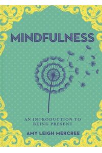 A Little Bit of Mindfulness: An Introduction to Being Present