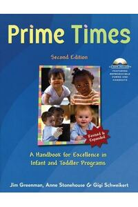Prime Times: A Handbook for Excellence in Infant and Toddler Programs [With CDROM]