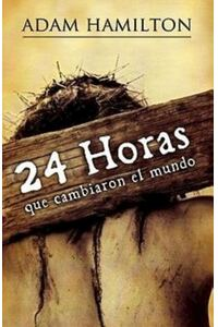 24 Horas Que Cambiaron el Mundo = 24 Hours That Changed the World