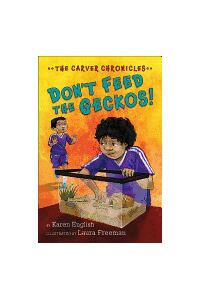 Don T Feed the Geckos!: The Carver Chronicles, Book 3