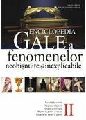 Enciclopedia Gale a fenomenelor neobişnuite si inexplicabile (Vol. II)