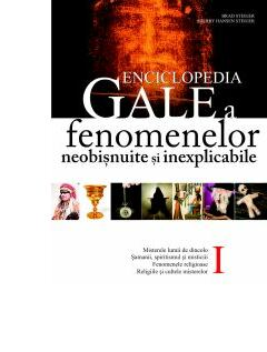 Enciclopedia Gale a fenomenelor neobişnuite si inexplicabile (Vol. I)
