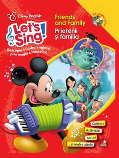 Disney English. Let's sing! Friends and Family / Prietenii şi familia (carte + CD)
